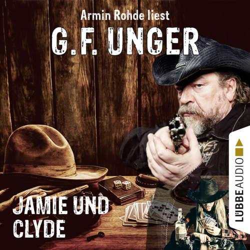 Hoerbuch Jamie und Clyde - G. F. Unger - Armin Rohde