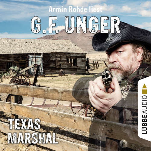 Hoerbuch Texas-Marshal - G. F. Unger - Armin Rohde