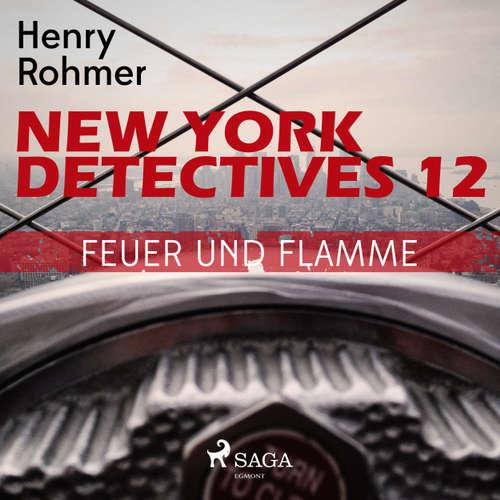 Hoerbuch Feuer und Flamme - New York Detectives 12 - Henry Rohmer - Bert Stevens