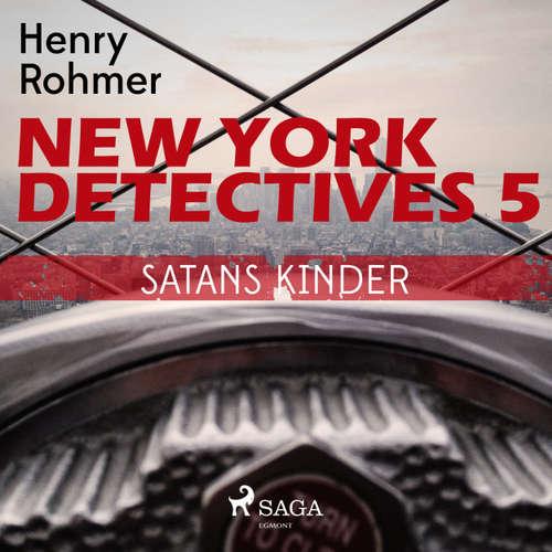 Hoerbuch Satans Kinder - New York Detectives 5 - Henry Rohmer - Bert Stevens