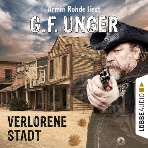 Hoerbuch Verlorene Stadt - G. F. Unger - Armin Rohde