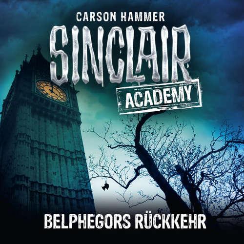 Hoerbuch John Sinclair, Sinclair Academy, Folge 13: Belphegors Rückkehr - Carson Hammer - Thomas Balou Martin