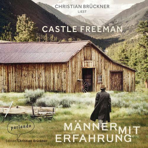 Hoerbuch Männer mit Erfahrung - Castle Freeman Jr. - Christian Brückner
