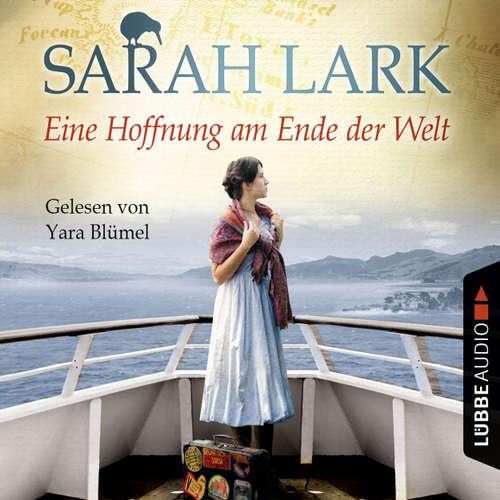 Hoerbuch Eine Hoffnung am Ende der Welt - Die Weiße-Wolke-Saga 4 - Sarah Lark - Yara Blümel