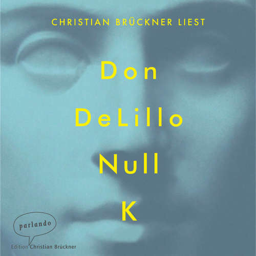 Hoerbuch Null K - Don DeLillo - Christian Brückner