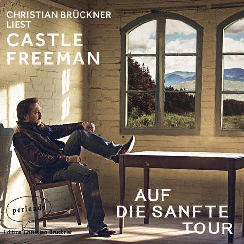 Hoerbuch Auf die sanfte Tour - Castle Freeman Jr. - Christian Brückner