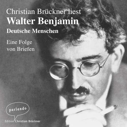 Hoerbuch Deutsche Menschen - Eine Folge von Briefen - Walter Benjamin - Christian Brückner