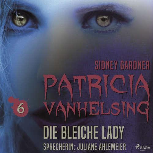 Hoerbuch Die bleiche Lady - Patricia Vanhelsing 6 - Sidney Gardner - Juliane Ahlemeier