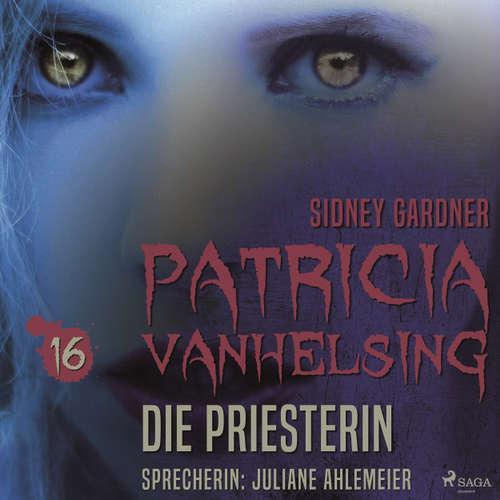 Hoerbuch Die Priesterin - Patricia Vanhelsing 16 16 - Sidney Gardner - Juliane Ahlemeier