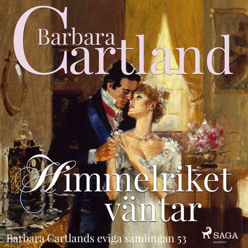 Audiokniha Himmelriket väntar - Den eviga samlingen 53 - Barbara Cartland - Johanna Landt