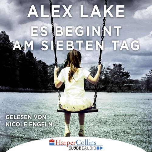 Hoerbuch Es beginnt am siebten Tag - Alex Lake - Nicole Engeln