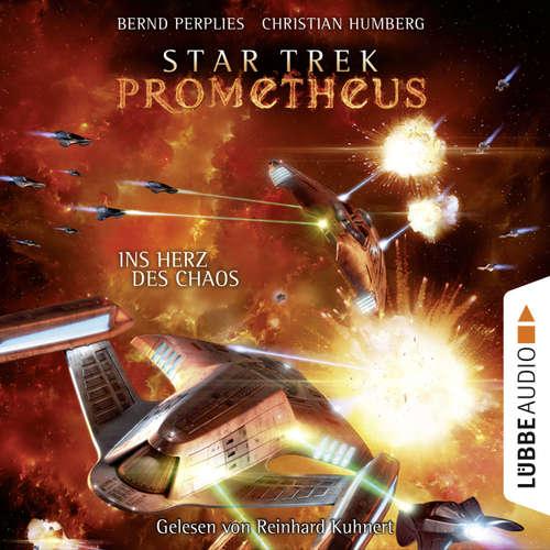 Hoerbuch Star Trek Prometheus, Teil 3: Ins Herz des Chaos - Bernd Perplies - Reinhard Kuhnert