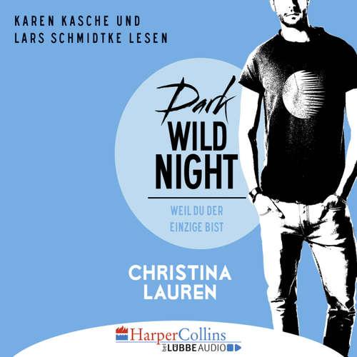 Hoerbuch Dark Wild Night - Weil du der Einzige bist - Wild Seasons, Teil 3 - Christina Lauren - Karen Kasche