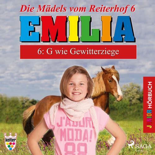 Hoerbuch Emilia - Die Mädels vom Reiterhof, 6: G wie Gewitterziege - Karla Schniering - Lena Donnermann