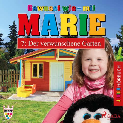 Hoerbuch Gewusst wie - mit Marie, 7: Der verwunschene Garten - Heike Wendler - Lena Donnermann
