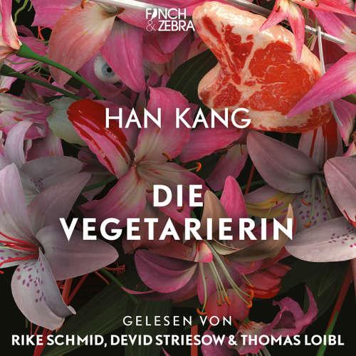 Hoerbuch Die Vegetarierin - Han Kang - Rike Schmid