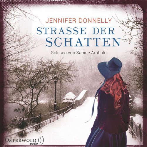 Hoerbuch Straße der Schatten - Jennifer Donnelly - Sabine Arnhold