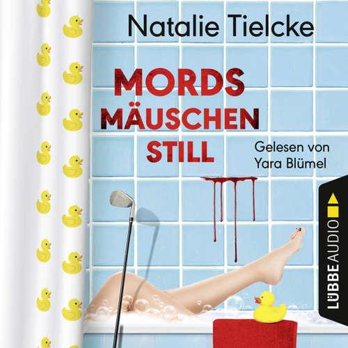 Hoerbuch Mordsmäuschenstill - Natalie Tielcke - Yara Blümel