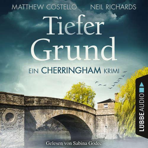 Hoerbuch Tiefer Grund - Ein Cherringham-Krimi - Matthew Costello - Sabina Godec