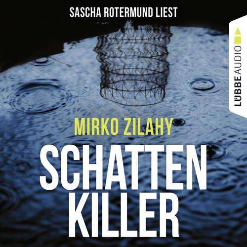 Hoerbuch Schattenkiller - Mirko Zilahy - Sascha Rotermund