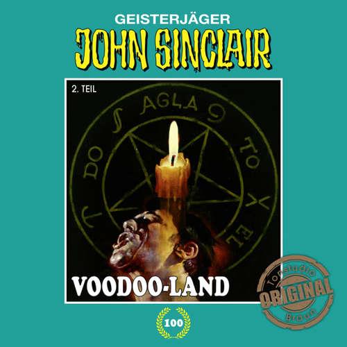Hoerbuch John Sinclair, Tonstudio Braun, Folge 100: Voodoo-Land. Teil 2 von 2 - Jason Dark - Diverse Sprecher