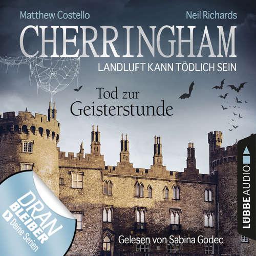 Hoerbuch Cherringham - Landluft kann tödlich sein, Folge 27: Tod zur Geisterstunde - Matthew Costello - Sabina Godec