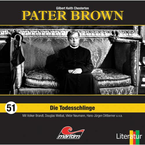 Hoerbuch Pater Brown, Folge 51: Die Todesschlinge - Gilbert Keith Chesterton - Volker Brandt