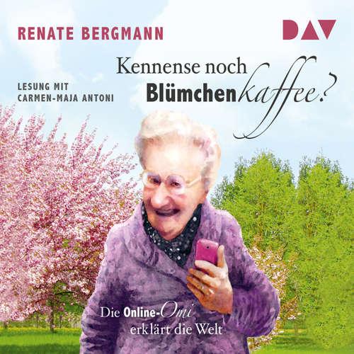 Die Online-Omi - Kennense noch Blümchenkaffee? Die Online-Omi erklärt die Welt (Lesung)