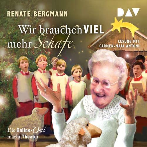 Hoerbuch Die Online-Omi - Wir brauchen viel mehr Schafe. Die Online-Omi macht Theater (Lesung) - Renate Bergmann - Carmen-Maja Antoni