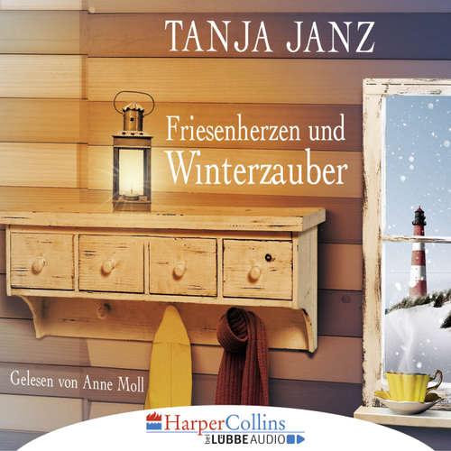 Hoerbuch Friesenherzen und Winterzauber - Tanja Janz - Anne Moll