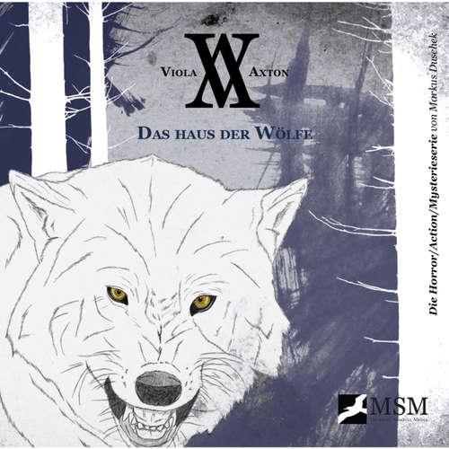 Hoerbuch Viola Axton, Folge 4: Das Haus der Wölfe - Markus Duschek - Detlef Tams