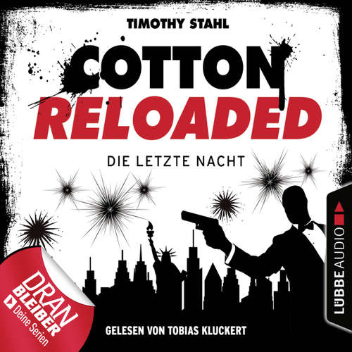 Hoerbuch Jerry Cotton, Cotton Reloaded, Die letzte Nacht (Serienspecial) - Timothy Stahl - Tobias Kluckert