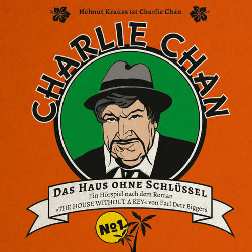 Hoerbuch Charlie Chan, Fall 1: Das Haus ohne Schlüssel - Marc Freund - Nicolai Tegeler