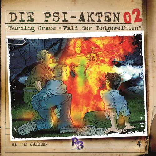 Hoerbuch Die PSI-Akten, Folge 2: Burning Grace - Wald der Todgeweihten - Simeon Hrissomallis - Mark Seidenberg