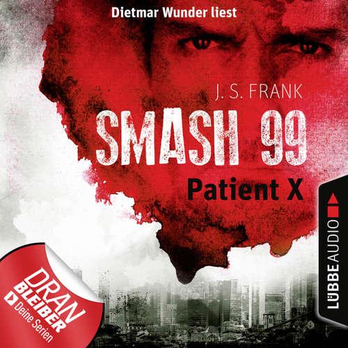 Patient X - Smash99, Folge 3