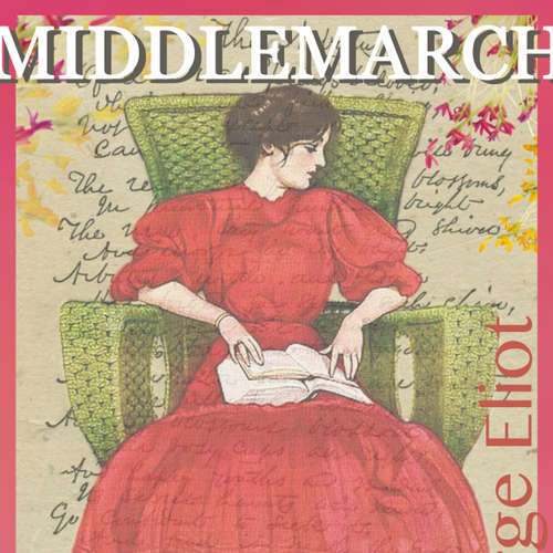 Audiokniha Middlemarch - George Eliot - Anna Tulestedt