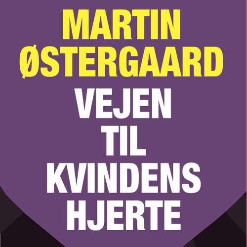 Audiokniha Vejen til kvindens hjerte - Martin Østergaard - Martin Østergaard