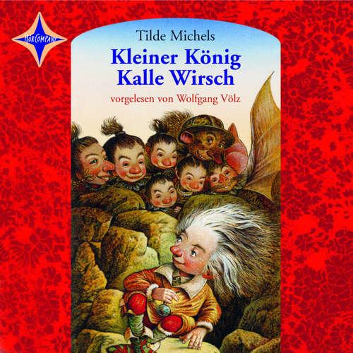Hoerbuch Kleiner König Kalle Wirsch - Tilde Michels - Wolfgang Völz