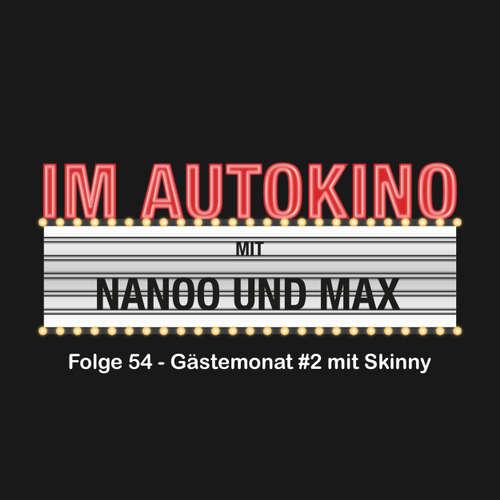 "Hoerbuch Im Autokino, Folge 54: Gästemonat #2 mit Skinny - Max ""Rockstah"" Nachtsheim - Max ""Rockstah"" Nachtsheim"