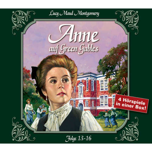 Hoerbuch Anne auf Green Gables, Box 4: Folge 13-16 - Lucy Maud Montgomery - Marie Bierstedt