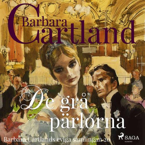 Audiokniha De grå pärlorna - Den eviga samlingen 20 - Barbara Cartland - Johanna Landt