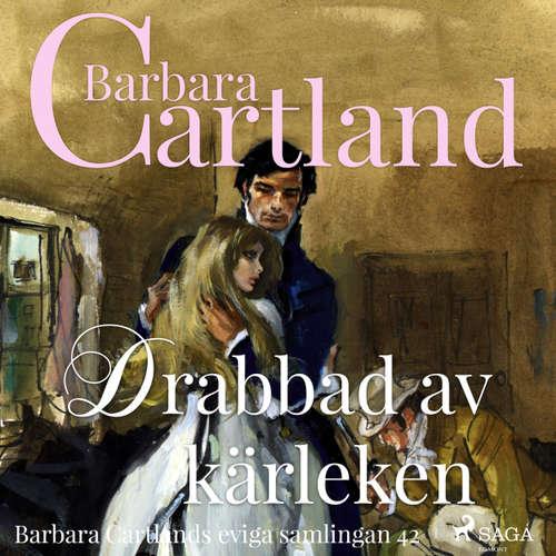 Audiokniha Drabbad av kärleken - Den eviga samlingen 42 - Barbara Cartland - Ida Olsson