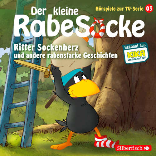 Hoerbuch Der kleine Rabe Socke, Hörspiel zur TV Serie 3: Ritter Sockenherz und andere rabenstarke Geschichten - Diverse Autoren - Anna Thalbach