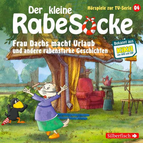 Der kleine Rabe Socke, Hörspiel zur TV Serie 4: Frau Dachs macht Urlaub und andere rabenstarke Geschichten