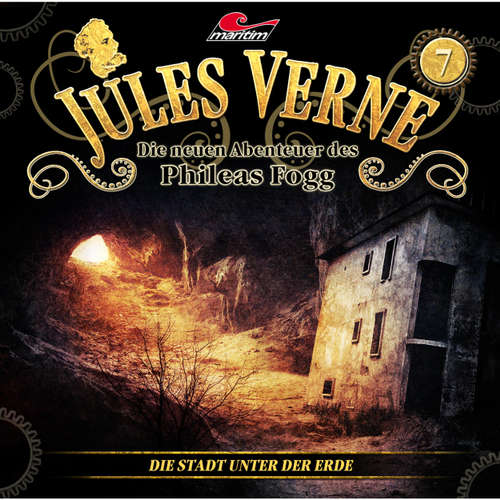 Hoerbuch Jules Verne, Die neuen Abenteuer des Phileas Fogg, Folge 7: Die Stadt unter der Erde - Marc Freund - Christian Brückner