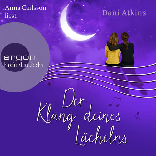 Hoerbuch Der Klang deines Lächelns - Dani Atkins - Anna Carlsson