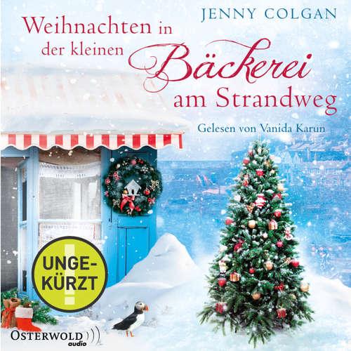 Hoerbuch Weihnachten in der kleinen Bäckerei am Strandweg - Jenny Colgan - Vanida Karun