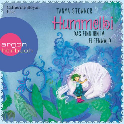 Hoerbuch Hummelbi - Das Einhorn im Elfenwald - Tanya Stewner - Catherine Stoyan