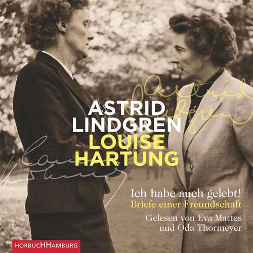 Hoerbuch Ich habe auch gelebt! - Briefe einer Freundschaft - Astrid Lindgren - Eva Mattes