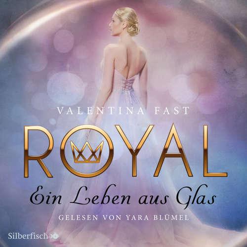 Ein Leben aus Glas - Royal 1
